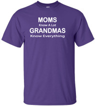 Moms know A Lot Grandmas Know Everything Adult T-Shirt