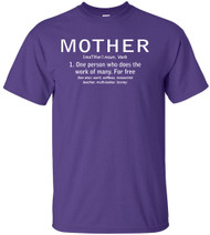 Mother One Person Who Does The Work Of Many. For Free Adult T-Shirt
