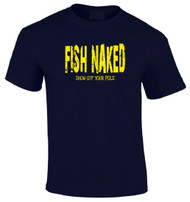 Fish Naked Show Off Your Pole Adult T-Shirt