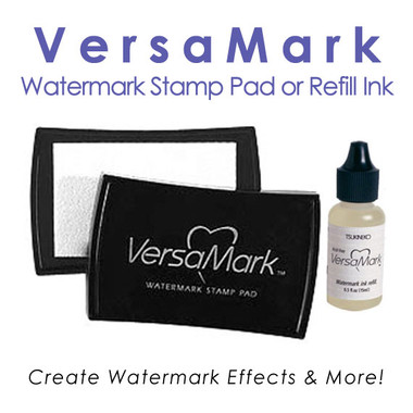 VersaMark Watermark Ink Stamp Pad or Refill / Reinker