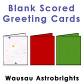 Wausau Astrobrights Scored Greeting Cards