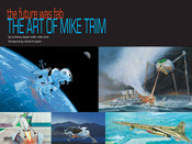The Future Was FAB: The Art of Mike Trim Ltd. Hardcover