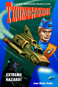 Thunderbirds - Extreme Hazard - by Joan Marie Verba