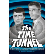 THE TIME TUNNEL - A HISTORY OF THE TELEVISION SERIES