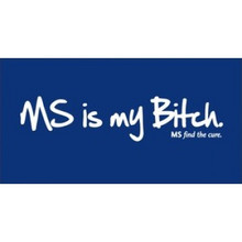 MS is my Bitch T-Shirt by MStees-Royal