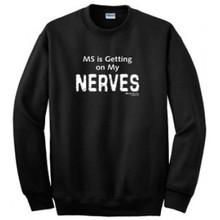 MS Getting on My Nerves Black Sweatshirt