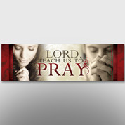 """Lord, Teach Us To Pray"" Theme Banner #14101"