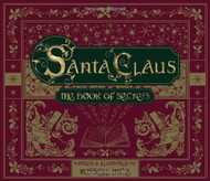 """Santa Claus, The Book of Secrets. Written and Illustrated by Russell Ince. After centuries of closely guarding ancient secrets, in his own words, chapter by chapter, Santa Claus answers all of the questions that have tantalized children for centuries. Discover new secrets together, as a family, each night in the run up to Christmas in this magical Christmas story for kids. Buy in conjunction with the 8.25"""" Christmas Hour Glass for """"Naughty' or """"Nice"""" (Item #130135)  Buy now....Pre Christmas Special!"""
