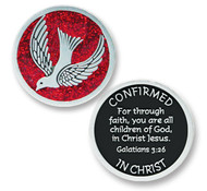 """1 1/2"""" Confirmed in Christ Pocket Token. Front of Token has the Holy Spirit and the red color of the flames that appeared to the Apostles when the Holy Spirit came to them on Pentecost making the pocket token very symbolic. The back of the token has the verse:  """"Confirmed in Christ"""", """" For through faith, you are all children of God in Jesus Christ""""  done in silver against a black background"""