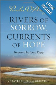 Rivers of Sorrow, Currents of Hope: A Prayerbook for the Grieving,  Paula D'Arcy