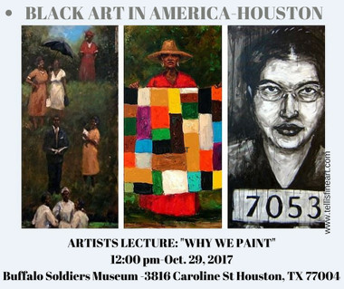 Black Art In America Fine Art Show-Houston presents Artists Lecture today 12:00pm at the Buffalo Soldiers Museum Houston, TX 3816 Caroline St. Houston, TX 77004