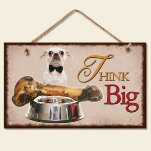 "Dog Wood Sign ""Think Big"" 41-345"