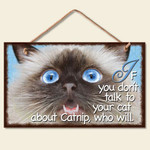 "Cat Wood Sign ""Talk About Catnip"" - 41-364"