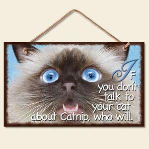 "Cat Wood Sign ""Talk About Catnip"" - 41-364"