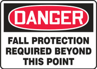 "Danger Fall Protection Required Beyond This Point Sign 10""x14"""