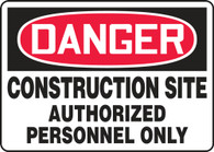 "Danger Construction Site Authorized Personnel Only Sign 10""x14"""