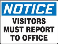 "Notice Visitors Must Report to Office Sign 10""x14"""