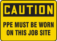 "Caution PPE Must Be Worn On This Job Site Sign 10""x14"""