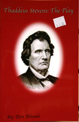 Thaddeus Stevens:  The Play