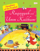 Ruquayyah and Umm Kulthum (The Daughters of the Prophet)