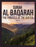 Surah Al Baqarah (The Pinnacle of the Qur'an) Book Part 4