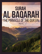 Surah Al Baqarah (The Pinnacle of the Qur'an) Book Final Part 5