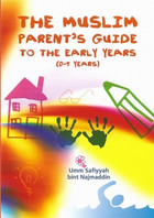The Muslim Parent Guide to the Early Years (0-5 Years)