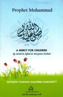 Prophet Muhammad : A Mercy For Children
