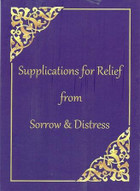 Supplications For Relief From Sorrow & Distress