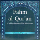Fahm al-Qur'an MP3 - A brief explanation of the Holy Qur'an By Ghazala Qureshi