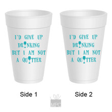 Styrofoam Cup  I'd Give Up Drinking...    G31