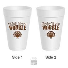 Thanksgiving Gobble Til You Wobble Turkey Styrofoam Cups