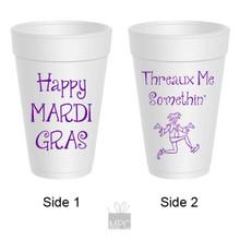 Mardi Gras Happy Mardi as Threaux Me Something Styrofoam Cups