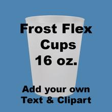 Frost Flex Cups - Design Your Own 16 oz.