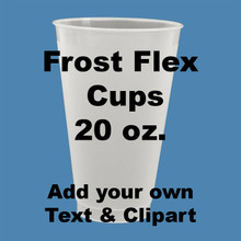 Frost Flex Cups - Design Your Own 20 oz.