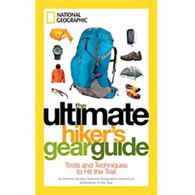 National Geographic Ultimate Hiker's Gear Guide