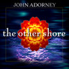 The Other Shore CD - John Adorney featuring Daya