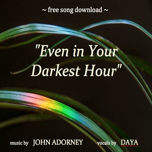 "Free download and video of ""Even in Your Darkest Hour"""