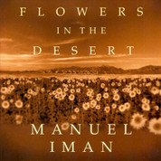 Flowers in the Desert DOWNLOAD - Manuel Iman