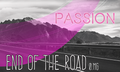 End of the Road - Passions