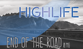 End of the Road - High Life