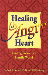 Healing an Angry Heart Finding Solace in a Hostile World
