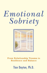 Emotional Sobriety From Relationship Trauma to Resilience and Balance
