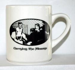 CARRYING THE MESSAGE MUG
