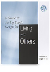 A GUIDE TO THE BIG BOOK'S DESIGN FOR LIVING WITH OTHERS: STEPS 8-12
