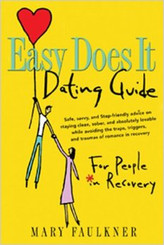 EASY DOES IT - A DATING GUIDE FOR PEOPLE IN RECOVERY