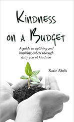 KINDNESS ON A BUDGET,  A guide to uplifting and inspiring others through daily acts of kindness.