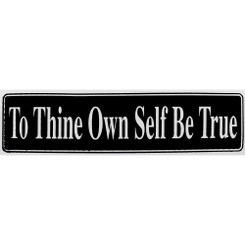 To Thine Own Self Be True Bumper Sticker