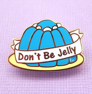 Jubly Umph Don't Be Jelly Lapel Pin - Cobalt Heights