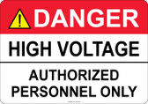 Danger High Voltage, Authorized Personnel Only - #53-305 thru 70-305